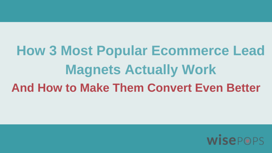 3 most popular ecommerce lead magnets