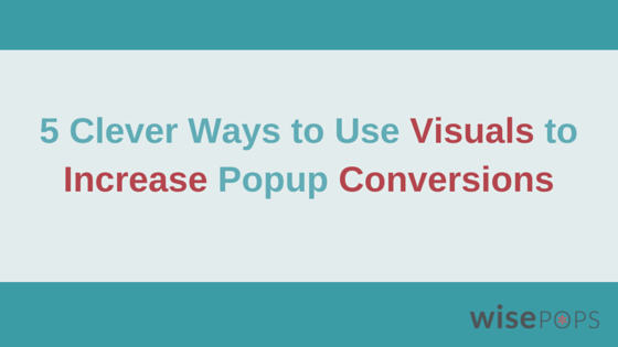 using visuals to increase conversions