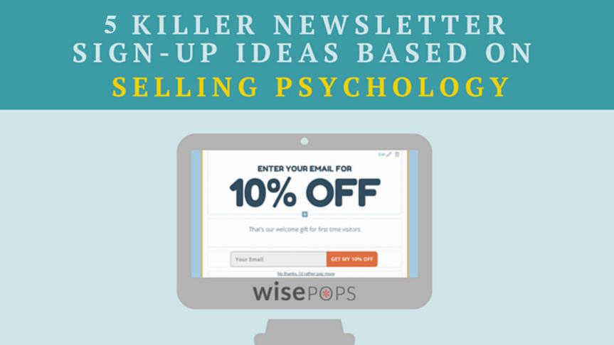 5 killer newsletter sign up ideas based on selling psychology - Newsletter Ideas