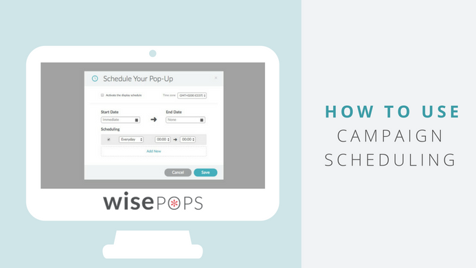 Campaign Scheduling -WisePops