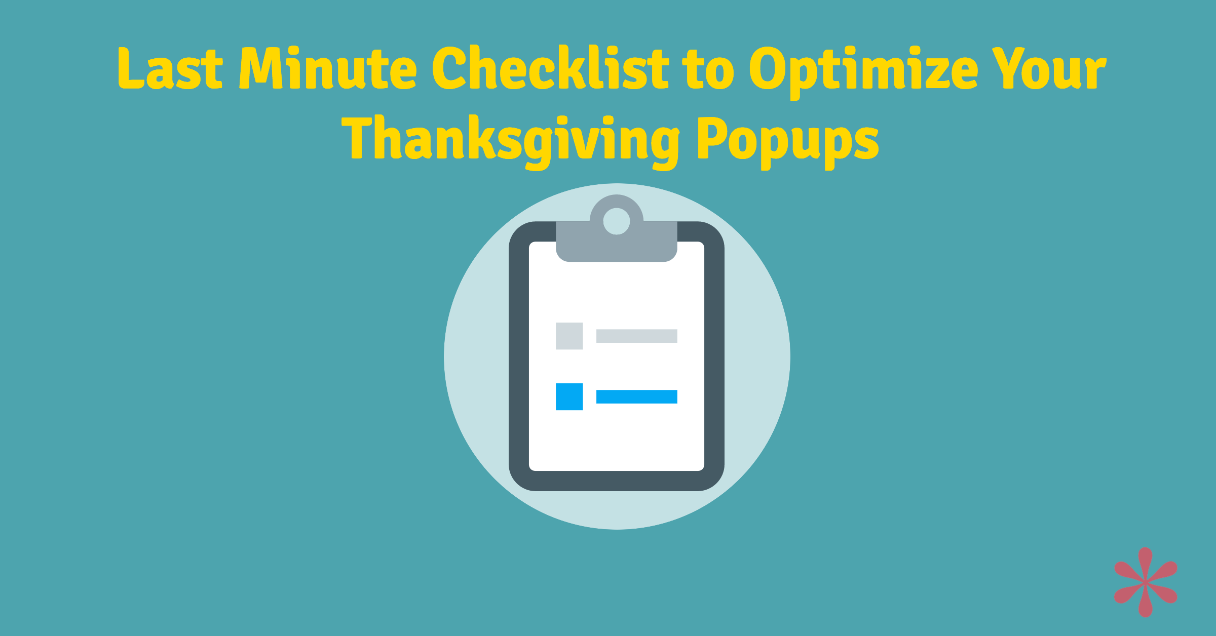 Thanksgiving popups checklist